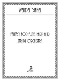 Diebel, Fantasy for Flute, Harp and String Orchestra
