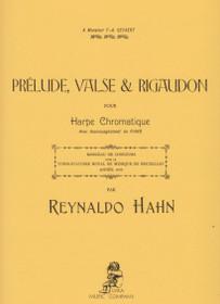 Hahn, Prelude, Valse & Rigaudon