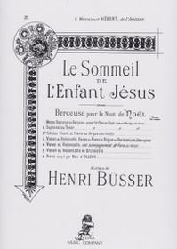 Busser: Le Sommeil de L'Enfant Jesus, Berceuse pour la Nuit de Noel No.2 (Soprano ou Tenor)