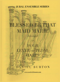 Burton, Blessed Be That Maid Marie for Four Harps