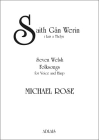 Rose, Saith Gan Werin - Seven Welsh Folk Songs for Voice and Harp