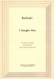 Berlinski: I Sought Him (for women's voices (ssa) with Soprano solo and harp)