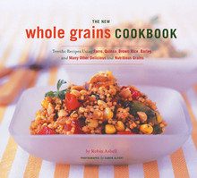 The New Whole Grains Cookbook by Robin Asbell