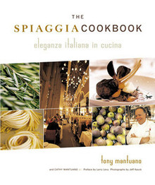 The Spiaggia Cookbook by Tony Mantuano