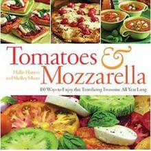 Tomatoes & Mozzarella by Hallie Harron and Shelley Sikora