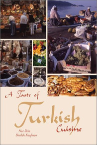 A Taste of Turkish Cuisine by Nur Ilkin & Sheilah Kaufman