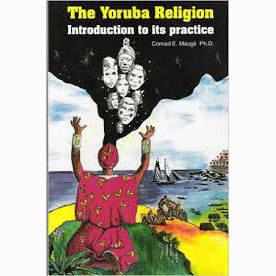 The Yoruba Religion - Introduction to its Practice