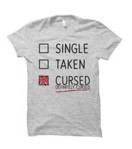 Single Taken Cursed Humorous Adult T-Shirt