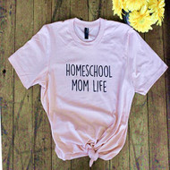 Homeschool Mom Life Tshirt
