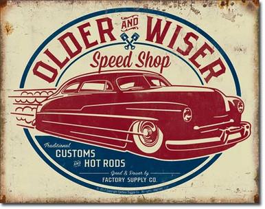 Older & Wiser - 50's Rod Tin Sign