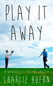 Play It Away: A Workaholic's Cure for Anxiety Paperback by Charlie Hoehn