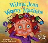 Wilma Jean the Worry Machine Paperback by Julia Cook (Author), Anita DuFalla (Illustrator)