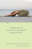 Yoga for Anxiety by Mary Nurriestearn and Rick Nurriestearn present meditations techniques and poses for calming the body and mind. It's an excellent guide for anyone seeking greater serenity, peace, and fulfillment through yoga.