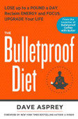 The Bulletproof Diet: Lose up to a Pound a Day, Reclaim Energy and Focus, Upgrade Your Life Hardcover.