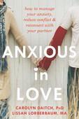 Anxious in Love; how to manage your anxiety, reduce conflict & reconnect with your partner.