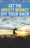 Get The Anxiety Monkey Off Your Back Naturally