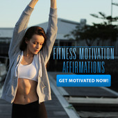 Fitness Motivation Affirmations