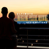 Ultimate Energizing Positive Morning Affirmations