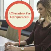 Affirmations For Entrepreneurs