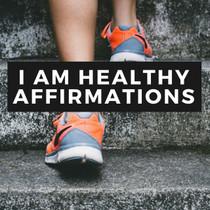 I Am Healthy Affirmations