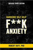 Hardcore Self Help: F**k Anxiety (Volume 1) 3rd Edition