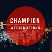 Champion Affirmations
