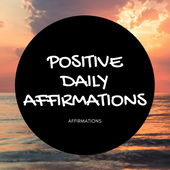 Positive Daily Affirmations