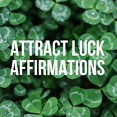 Attract Luck Affirmations