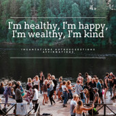 I'm Healthy, I'm Happy, I'm Wealthy, I'm Kind