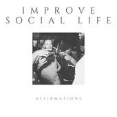 Improve Social Life Affirmations