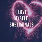 I Love Myself Subliminals