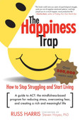 Happiness Trap: How to Stop Struggling, Start Living