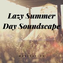 Lazy Summer Day Soundscape Meditation Download