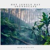 Hot Jungle Day Soundscape Meditation Download