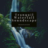 Tranquil Waterfall Soundscape Meditation Download