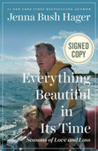 Everything Beautiful in Its Time: Seasons of Love and Loss (Signed Book)