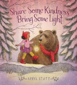 Share Some Kindness, Bring Some Light By Apryl Stott