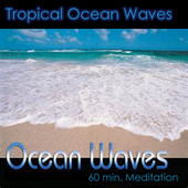 Tropical Waves 60 Min. Meditation MP3 Download. Feel The Waves Lapping Against Your Feet.