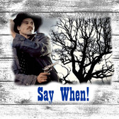 Tombstone Doc Say When Old Wooden Sign 11 x 11 x 1