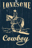 LONESOME COWBOY 11 X 17 Old Wood Sign 11 x 11 X 1
