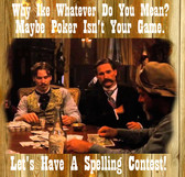 Tombstone Movie Why Ike Whatever Do You Mean, Let' Have  A Spelling Contest doc holliday Old Wood Sign  11 x 11 X 1