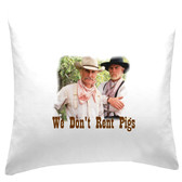 Lonesome Dove Pillow Sham 14 x 14 We Don't Rent Pigs