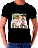 We Don't Rent Pigs  Lonesome Dove  T Shirt