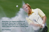 FamousQuote Poster  Sometimes The Biggest Problem Is In Your Head. Jack Nicklaus