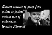 FamousQuote Poster  Success Consists Of Going From Failure To Failure Without Loss Of Enthusiasm. Winston Churchill