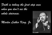 Famous Quote Poster  Faith Is Taking The First Step Even When You Don't See The Whole Staircase. Martin Luther King, Jr.