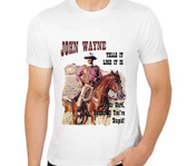 John Wayne T shirt Life Is Hard Harder If Your STtpid