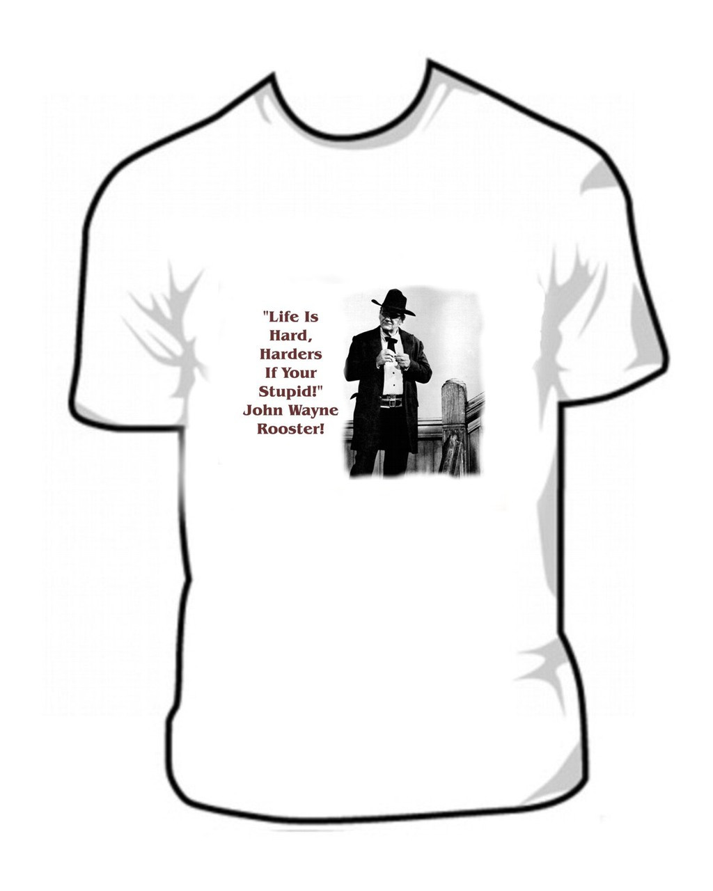0da5a5f5 ... Life is hard, Harder If You're Stupid.T Shirt - Rooster Cogburn True  Grit. Price: $15.95. Image 1