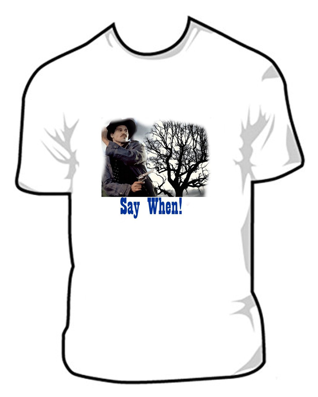 80646463d72 Say When Says Doc Holliday Movie Tombstone T Shirt. Price   15.95. Image 1