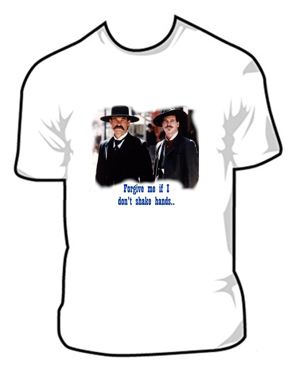 f26d8ff5bbe Tombstone Forgive If I Don t Shake Hands Doc Holliday T Shirt ...